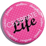 Breast Cancer Awareness Button--Celebrate Life