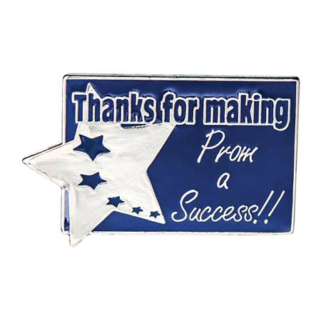 Thanks For Making Prom a Success Award Pin